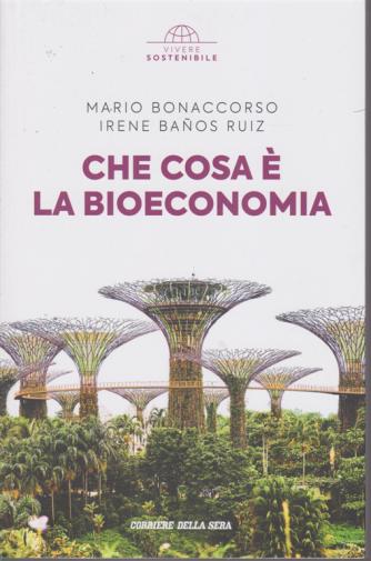 Vivere Sostenibile - Che Cosa è la bioeconomia - di Mario Boanccorso Irene Banos Ruiz - n. 9 - settimanale