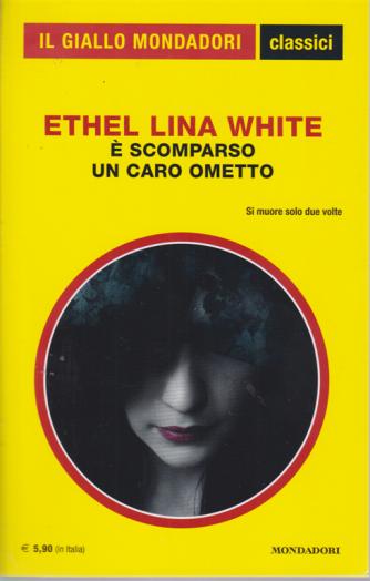 Il giallo Mondadori - classici - Ethel Lina White - E' scomparso un caro ometto - n. 1435 - agosto 2020 - 6/8/2020 -