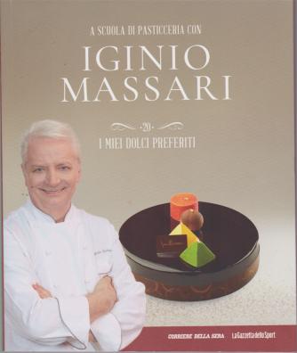 A scuola di pasticceria con Iginio Massari - n. 20 - I miei dolci preferiti - n. 20 - settimanale -
