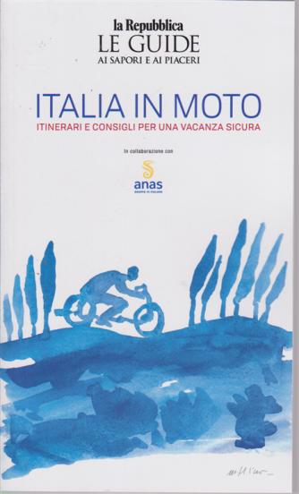 Le guide ai sapori e ai piaceri - Italia in moto - Itinerari e consigli per una vacanza sicura