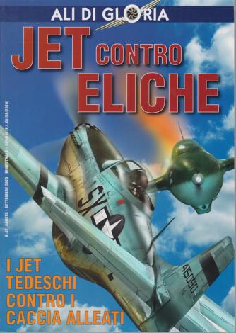 Ali di Gloria - Jet contro Eliche - n. 47 - agosto - settembre 2020 - bimestrale