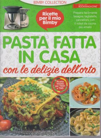 Ricette per il mio Bimby - Pasta fatta in casa con le delizie dell'orto - ricette testate per TM31 e TM5 - n. 1 - 10/4/2019