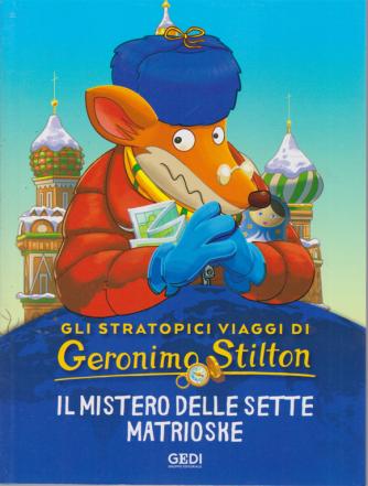 Gli stratopici viaggi di Geronimo Stilton - Il mistero delle sette matrioske - n. 7 - 12/8/2020 - settimanale