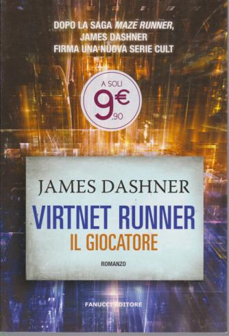 James Dashner - Virtnet  Runner - Il giocatore - bimestrale