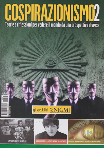 Gli speciali di Enigmi - Cospirazionismo 2 - n. 4 - 10/4/2019 -