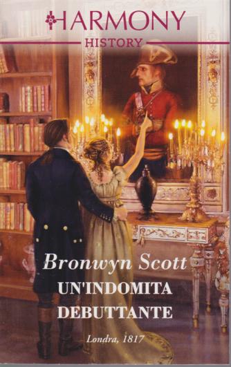 Harmony History - Un'indomita Debuttante - di Bronwyn Scott - n. 687 - mensile - agosto 2020 -