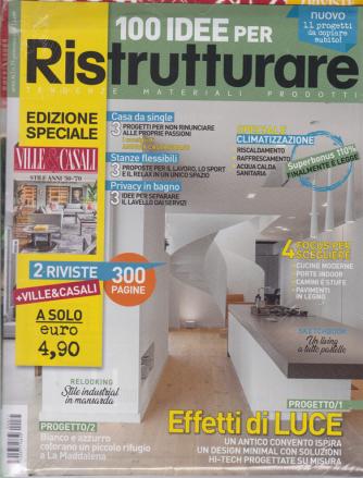100 Idee per Ristrutturare + Ville & Casali - n. 71 - settembre 2020 -300 pagine - 2 riviste