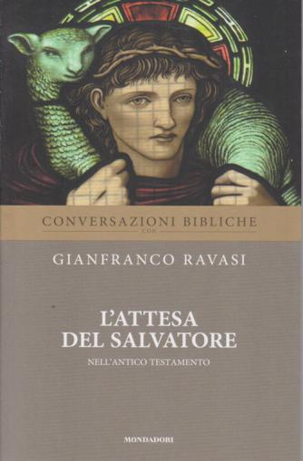 Conversazioni Bibliche con Gianfranco Ravasi - L'attesa del Savatore nell'Antico Testamento - n. 35 - settimanale -