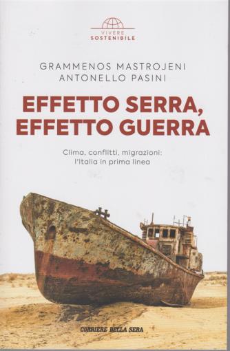 Vivere Sostenibile - Effetto serra, effetto guerra - di Grammenos Mastrojeni - Antonello Pasini - n. 12 - settimanale -