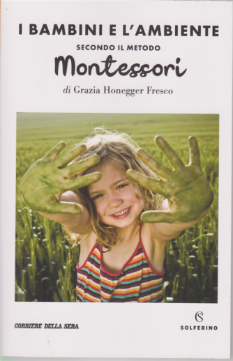 I bambini e l'ambiente secondo il metodo Montessori - di Grazia Honegger Fresco - n. 3 - settimanale -