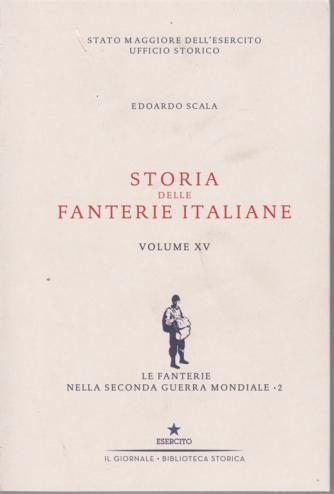 Storia delle fanterie italiane - Volume XV - di Edoardo Scala - Le fanterie nella seconda guerra mondiale