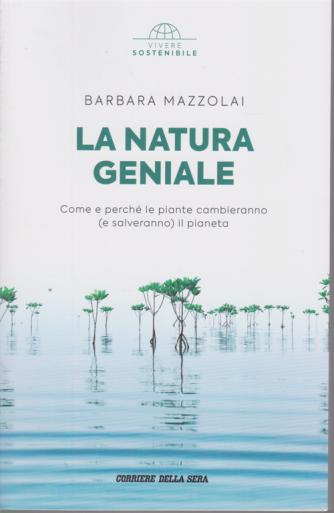 Vivere Sostenibile - La natura geniale - di Barbara Mazzolai - n. 13 - settimanale