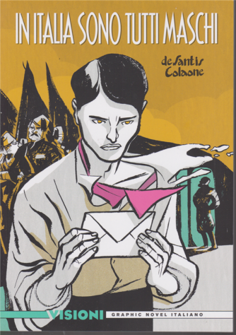 Graphic Novel Italia -Visioni - In Italia sono tutti maschi - n. 18 - settimanale -