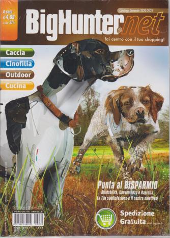 A Caccia Big Hunter - n. 30 - annuale - settembre - ottobre 2020 - Catalogo generale 2020-2021