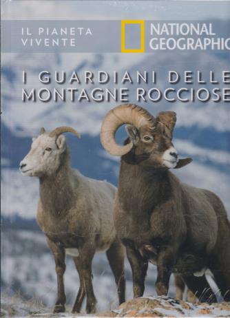 Il Pianeta Vivente -National Geographic -  I guardiani delle montagne rocciose - n. 45 - 1/9/2020 - settimanale - copertina rigida