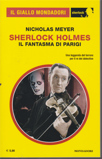 Il giallo Mondadori - Sherlock - Nicholas Meyer - Sherlock Holmes - Il fantasma di Parigi - n. 73 - settembre 2020 - mensile