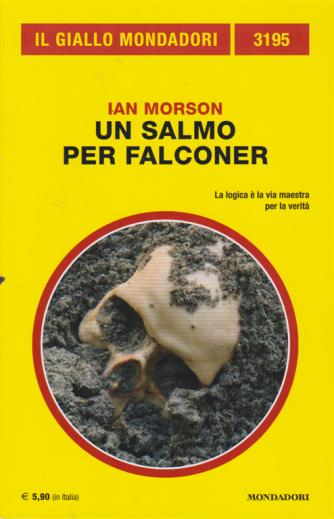 Il giallo Mondadori - n. 3195 - Ian Morson - Un salmo per Falconer - mensile - settembre 2020 -