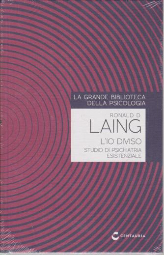 La grande biblioteca della psicologia - Ronald D. Laing - L'io diviso - Studio di psichiatria esistenziale - n. 33 - settimanale - 3/9/2020 - copertina rigida