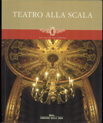 Teatro alla SCALA: un palco all'opera by Skira/Corriere della Sera