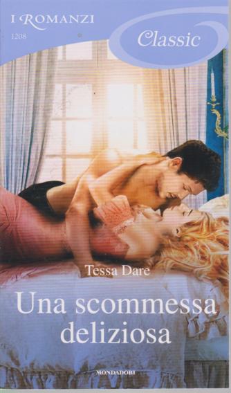 I Romanzi Classic - Una scommessa deliziosa - di Tessa Dare - n. 1208 - 5/9/2020 - ogni 20 giorni