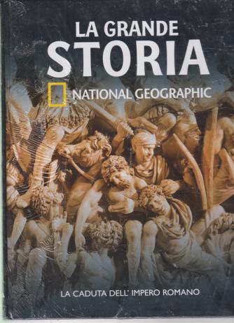 La Grande Storia - National Geographic - La caduta dell'impero romano - n. 14 - settimanale - 11/9/2020-  copertina rigida