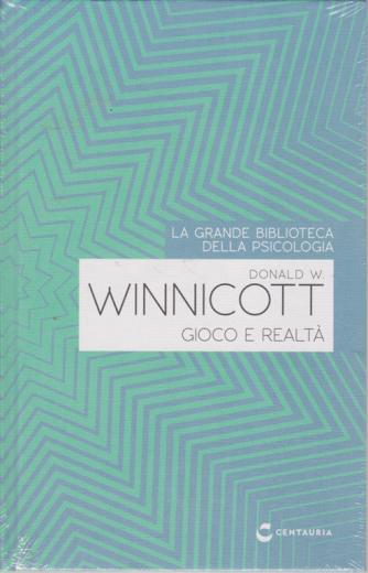 La grande biblioteca della psicologia - Donald W. Winnicott - Gioco e realtà - n. 34 - settimanale - copertina rigida