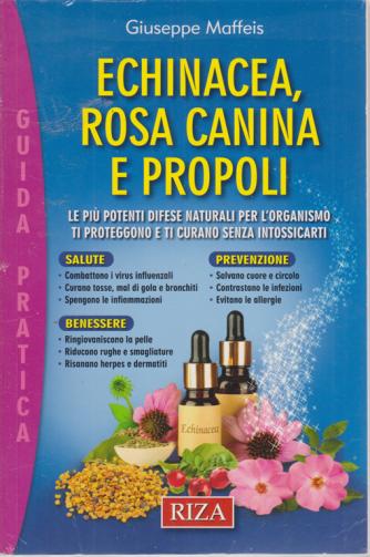 Le guide pratiche Riza - Echinacea, rosa canina e propoli - n. 18 - settembre - ottobre 2020 -