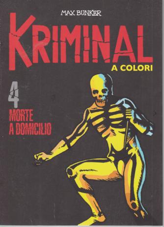 Kriminal - Morte a Domicilio - n. 4 - A colori