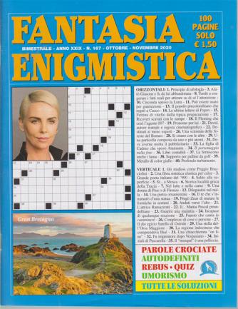 Fantasia Enigmistica - n. 167 - bimestrale - ottobre - novembre 2020 - 100 pagine
