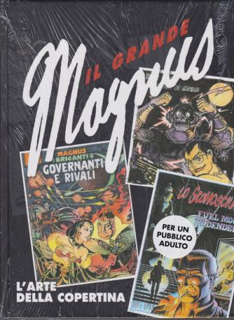 Il grande Magnus - L'arte della copertina - n. 23 - settimanale - copertina rigida