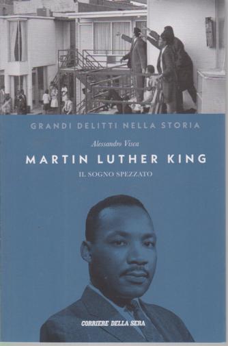 Grandi delitti nella storia - Martin Luther King - Il sogno spezzato - n. 4 - settimanale -
