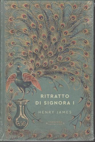 Storie senza tempo - Ritratto di signora I - di Henry James - n. 26 - settimanale - 12/9/2020 - copertina rigida