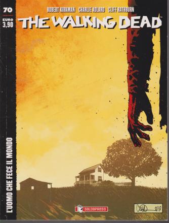 The Walking Dead - L'uomo che fece il mondo - n. 70 - mensile - 14/9/2020 -