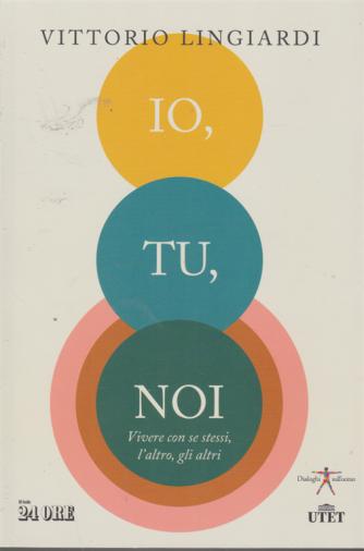 Guide Pratiche - Io, Tu, Noi - di Vittorio Lingiardi - n. 3/2020 - mensile -