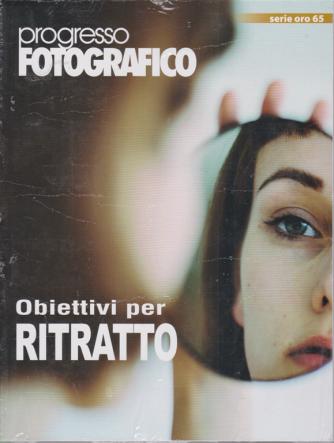 Progresso Fotografico - Obiettivi per ritratto - n. 65 - settembre - ottobre 2020 - bimestrale