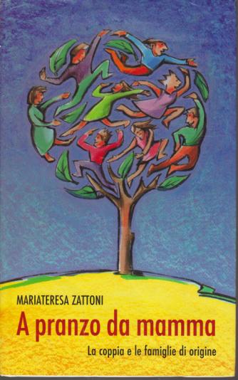 Piccola enciclopedia della famiglia - A pranzo da mamma - di Mariateresa Zattoni -  n. 3 -