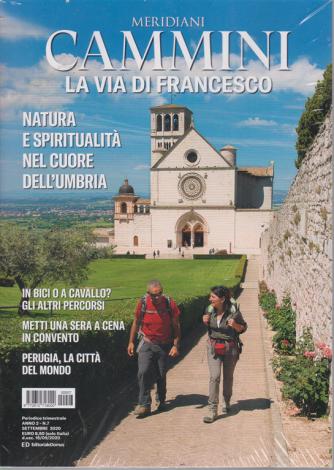 Meridiani Cammini- La  via di Francesco - n. 7 - settembre 2020 - trimestrale
