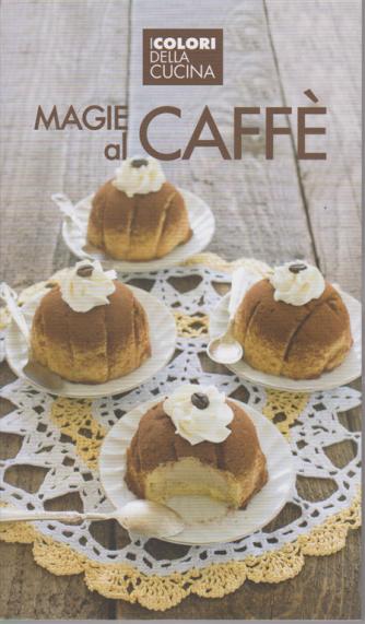 Speciali quaderni di Alice - I colori della cucina - Magie al caffè - n. 7 -