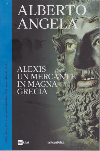 Alberto Angela - Come eravamo - Alexis un mercante in Magna Grecia - n. 2 - 17/4/2019 - settimanale