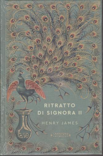 Storie senza tempo - Ritratto di signora II - di Henry James - n. 27 - settimanale - 19/9/2020 - copertina rigida