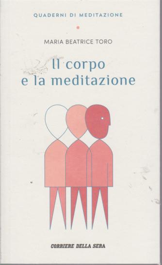 Quaderni di meditazione - Il corpo e la meditazione - di Maria Beatrice Toro - n. 2 - settimanale -