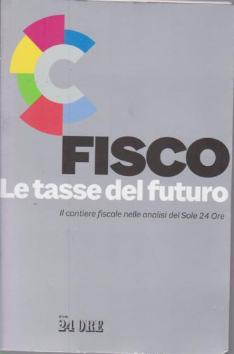 Guide monografiche -  Fisco - Le tasse del futuro - n. 3/2020 - mensile -