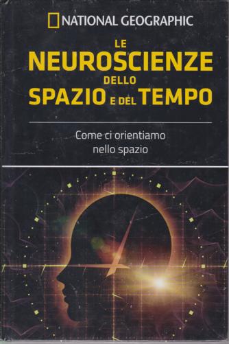 National Geographic - Le neuroscienze dello spazio e del tempo - n. 26 - settimanale - 25/9/2020 - copertina rigida