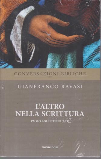 Conversazioni Bibliche con Gianfranco Ravasi - L'altro nella Scrittura - Paolo agli Efesini (2,19) - n. 40 - settimanale