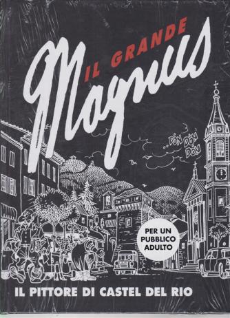 Il grande Magnus - Il pittore di Castel del Rio - n. 26 - settimanale -