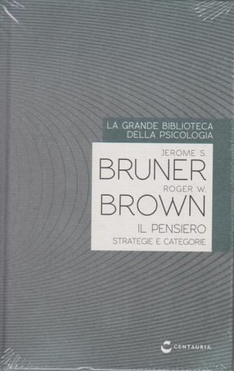 La grande biblioteca della psicologia - Jerome S. Bruner - Roger W. Brown - Il pensiero. Strategie e categorie. - n. 37 - settimanale - 17/10/2020 - copertina rigida