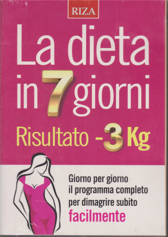 Riza Dossier - n. 26 - La dieta in 7 giorni - Risultato - 3 kg - ottobre - novembre 2020