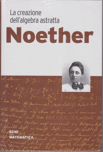 Geni della matematica - Noether - n. 34 - settimanale - 1/10/2020 - copertina rigida