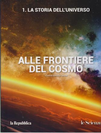 Alle Frontiere del cosmo - n. 1 - La storia dell'universo - a cura di Gianluca Ranzini