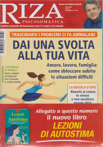 Riza Psicosomatica - n. 476 - Dai una svolta alla tua vita - mensile - ottobre 2020 + Lezioni di autostima - 2 riviste